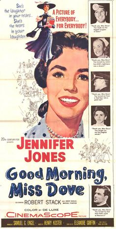 Good Morning, Miss Dove (1955) | D: Henry Koster. Jennifer Jones, Robert Stack, Kipp Hamilton, Robert Douglas, Peggy Knudsen, Marshall Thompson, Chuck Connors, Biff Elliot, Jerry Paris, Mary Wickes, Richard Deacon. For several generations, small town spinster schoolteacher has touched and helped shape lives of her students. Now hospitalized, her past is revealed through flashbacks.
