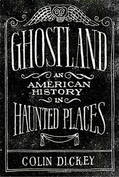 Ghostland: An American History in Haunted Places Viking