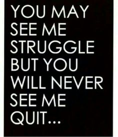 You may see me struggle but your will never see me quit. PureRomance.com/BethTemple