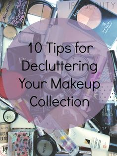 Here are 10 tips to teach you how to declutter your makeup collection.