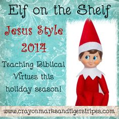 Elf on the Shelf Jesus Style 2014- Teaching Biblical Virtues!