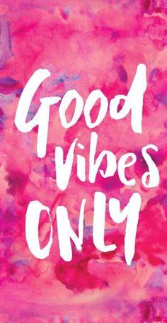 Good Vibes Only #goodvibes #goodvibesonly