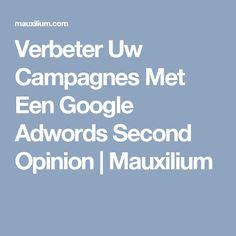 Verbeter Uw Campagnes Met Een Google Adwords Second Opinion | Mauxilium