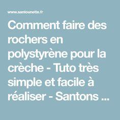 Comment faire des rochers en polystyrène pour la crèche - Tuto très simple et facile à réaliser - Santons et Crèches de Provence
