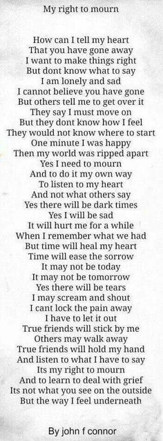 this is so true, I hope time will heal my haret, one day we will be together again. love you forever honey!