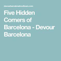 Five Hidden Corners of Barcelona - Devour Barcelona
