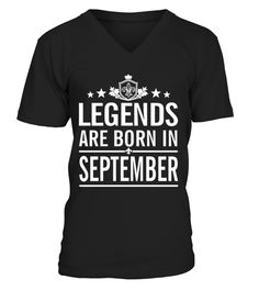 # Legends are born in September  T  Shirt birthday gift .  HOW TO ORDER:1. Select the style and color you want: 2. Click Reserve it now3. Select size and quantity4. Enter shipping and billing information5. Done! Simple as that!TIPS: Buy 2 or more to save shipping cost!This is printable if you purchase only one piece. so dont worry, you will get yours.Guaranteed safe and secure checkout via:Paypal | VISA | MASTERCARD