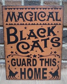 """Witch Keeping Room:  #Witch #Keeping #Room ~ """"Magical Black Cats Guard This Home"""" sign."""