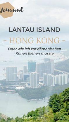 Lantau Island Hong Kong - Oder wie ich vor dämonischen Kühen fliehen musste Hanoi, Manila, Osaka, Bangkok, Hongkong, Asia Travel, China, Dubai, Thailand
