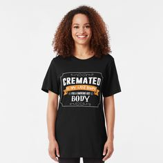 Funny Halloween - Cremated Is My Last Hope For A Smoking Hot Body - Humor Slim Fit T-Shirt Lego T Shirt, Great T Shirts, T Shirts For Women, Rugby Quotes, Everyday Goth, Desk Essentials, Online Lingerie, Tshirt Colors, Female Models
