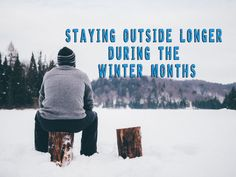 Staying outside longer during the winter months