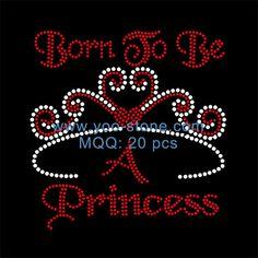 Born To Be Princess Iron On Rhinestone Transfer For Girls Tshirt