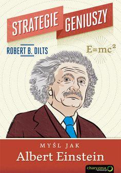 Strategie geniuszy. Myśl jak Albert Einstein -   Dilts Robert , tylko w empik.com: 37,49 zł. Przeczytaj recenzję Strategie geniuszy. Myśl jak Albert Einstein. Zamów dostawę do dowolnego salonu i zapłać przy odbiorze!