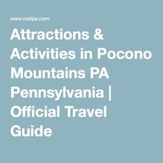 Attractions & Activities in Pocono Mountains PA Pennsylvania | Official Travel Guide