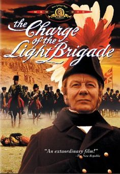 The Charge of the Light Brigade (1968) Dir: Tony Richardson, with Trevor Howard, Vanessa Redgrave, John Gielgud, David Hemmings. A chronicle of events that led to the British involvement in the Crimean War against Russia and which led to the siege of Sevastopol and the fierce Battle of Balaclava on October 25, 1854