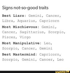 12 Zodiac Signs Not So Good Traits. Cancer ♋ Zodiac Sign - best liars, most mischievous, most manipulative, best mastermind. i am indeed a mastermind, capricorn Zodiac Signs Horoscope, Zodiac Posts, Zodiac Memes, Zodiac Capricorn, Zodiac Star Signs, Zodiac Sign Facts, Zodiac Horoscope, My Zodiac Sign, Zodiac Quotes