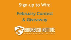 Brookbush Institute February Give-away