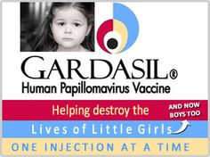 The Gardasil Vaccine – killing and injuring poor innocent girls. Are boys going to suffer the same fate?