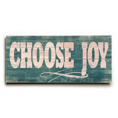 Choose Joy by Artist Misty Diller Wood Sign