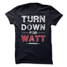 Turn down for Watt shirt