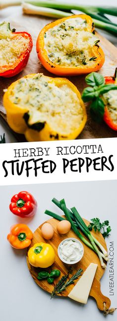 Stuffed peppers on a cutting board surrounded by herbs - These Herby Ricotta Stuffed Peppers taste straight out of Tuscany with fresh herbs, creamy ricotta, and sharp parmesan.