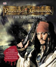 Pirates of the Caribbean the Visual Guide (Pirates of the Caribbean 2) by Richard Platt