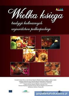 Wielka księga tradycji kulinarnych województwa podkarpackiego