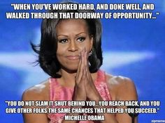 First Lady Michelle Obama Michelle Obama Quotes, Barack And Michelle, Great Quotes, Me Quotes, Inspirational Quotes, Famous Quotes, Woman Quotes, Motivational Quotes, Barack Obama