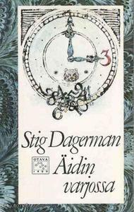 Stig Dagerman: Äidin varjossa