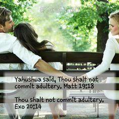 Yahushua said, Thou shalt not commit adultery. Matt 19:18 & Thou shalt not commit adultery. Exo 20:14 #Adultery #TorahInNT