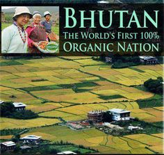 Bhutan plans to become the first country in the world to turn its agriculture completely organic, banning the sales of pesticides and herbicides and relying on its own animals and farm waste for fertilizers. Read more: http://www.whydontyoutrythis.com/2013/02/hutan-bets-organic-agriculture-is-the-road-to-happiness.html