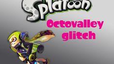Splatoon - Octo valley glitch ( Lets do some glitch #3)