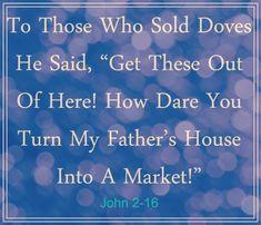 John 2:16 Gospel Of John, Dares, Father, Marketing, Sayings, Pai, Lyrics, Word Of Wisdom, Dads