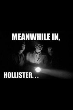 Meanwhile in Hollister .Meanwhile in Hollister . hahaha so true now all they need is gas masks and watch for silence XD I Smile, Make You Smile, Haha, Jm Barrie, Funny Memes, Jokes, Funny Captions, Look Here, I Love To Laugh