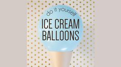 Check out these adorable DIY ice cream cone balloons, which are perfect for a party backdrop!