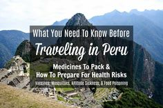 Before traveling in Peru, prepare for possible health risks including altitude illness, food poisoning, mosquito bites, and yellow fever with these tips.