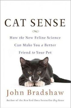 excerpts from Cat Sense by John Bradshaw