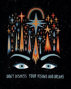 Don't dismiss your visions and dreams Mini Art Print by Asja Boros - Without Stand - 3 Happy Words, Hippie Art, Pretty Words, Affirmations, Inspirational Quotes, Motivational, Art Prints, Drawings, Artwork