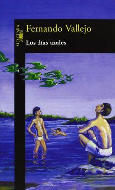 Los Días Azules de Fernando Vallejo