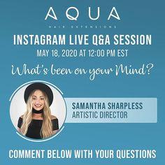 Aqua Hair Extensions Live Q&A with our Artistic Director Samantha Sharpless Today at Aqua Hair, Tape In Hair Extensions, Latest Updates, Live, Instagram