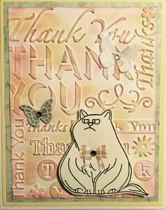 """Sizzix emboss folder """"thanks"""", """"feed me"""" fat cat stamp from """"fun Stampers journey"""", butterflies from memory box dies """"cascading butterfly trio & Leavenworth butterfly trio"""". Background is from sponged, dobbers with Stampin up ink. Cats tie is Tim Holtz punch"""