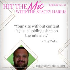 Content Creation with Greg Taylor http://thestaceyharris.com/episode55