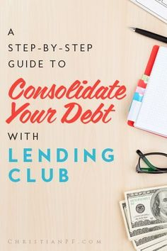 This is a much cheaper, faster, and easier way to consolidate your debt rather than using traditional banks or debt consolidation companies.  Lending club makes the process extremely simple and extremely cost effective - Debt Payoff, Credit Card Debt #Debt