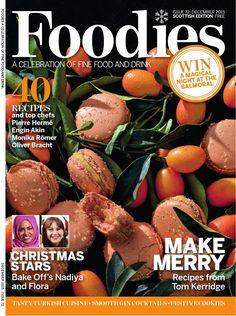 Foodies Magazine December Issue 2015 A Celebration of Fine Food & Drink Summer Desserts, Summer Recipes, Food Magazines, Free Food, Make It Simple, Foodies, December, Food And Drink, Baking