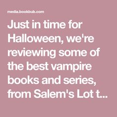 Just in time for Halloween, we're reviewing some of the best vampire books and series, from Salem's Lot to Twilight to Interview with a Vampire, and more!