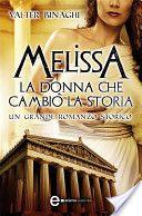 Melissa. La donna che cambiò la storia - Valter Binaghi - 6 recensioni su Anobii