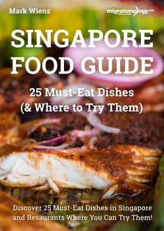 Singapore food guide - In this guide you'll discover 25 must-eat dishes in Singapore and where to eat them. Singapore is a food lovers paradise, and if you love food, you're going to love Singapore!