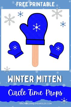 These mitten props are a fun addition to a winter circle time activity. Download the free printable and your toddlers and preschoolers can have their own stick puppets to hold! #winter #circletime #mitten #prop #printable #teachers #earlychildhood #music #2yearolds #3yearolds #teaching2and3yearolds