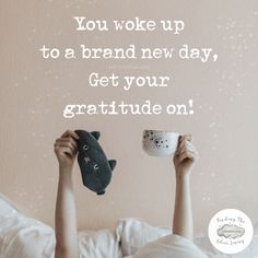 You woke up to a brand new day, Get your gratitude on! There is still so much to be grateful for. Positive Mindset, Positive Vibes, Gratitude Changes Everything, Motivational Quotes, Inspirational Quotes, Brand New Day, Gratitude Quotes, Silver Lining, Parenting Quotes