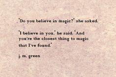 Magic ~ j. m. green http://johnmarkgreenpoetry.tumblr.com/